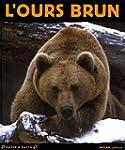 L' Ours brun   [nouvelle �dition]