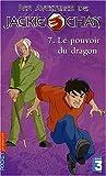 echange, troc Eliza Willard - Les Aventures de Jackie Chan, volume 7 : Le Pouvoir du dragon