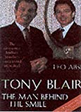 img - for Tony Blair: The Man Behind the Smile book / textbook / text book