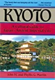 Kyoto: A Cultural Guide to Japan's Ancient Imperial City John H. Martin