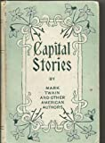 img - for Capital Stories By Mark Twain and Other American Authors book / textbook / text book