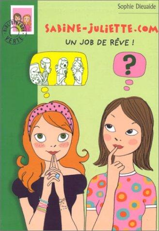 Sabine et Juliette.com (5) : . Un job de rêve !