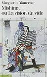 Mishima, ou La vision du vide