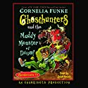 Ghosthunters and the Muddy Monster of Doom!: Ghosthunters #4 (       UNABRIDGED) by Cornelia Funke Narrated by John Beach