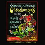 Ghosthunters and the Muddy Monster of Doom!: Ghosthunters #4 | Cornelia Funke