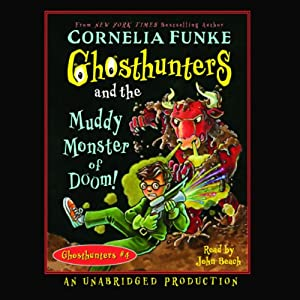 Ghosthunters and the Muddy Monster of Doom!: Ghosthunters #4 | [Cornelia Funke]