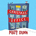 A Christmas Day at the Office | Matt Dunn