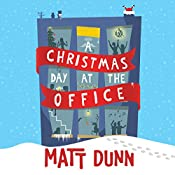 A Christmas Day at the Office | Matt Dunn