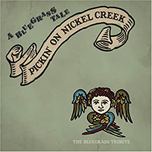 Bluegrass Tale: Pickin on Nickel Creek