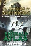 The Emerald Atlas (Turtleback School & Library Binding Edition) (Books of Beginning) (0606264078) by Stephens, John