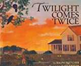 Twilight Comes Twice (0395848261) by Fletcher, Ralph