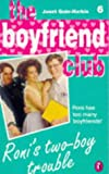 Roni's Two-boy Trouble (Boyfriend Club) (0140373837) by Janet Quin-Harkin