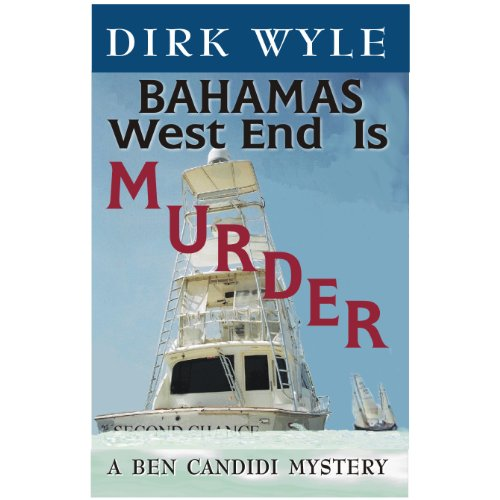 Our New Thriller Of The Week Sponsor Is Dirk Wyle's Bahamas West End Is Murder