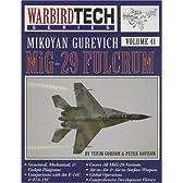 Mig-29 Fulcrum: Mikoyan Gurevich (Warbird Tech Series, Volume 41)