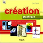 Cr�ation graphique : De l'id�e � la m...