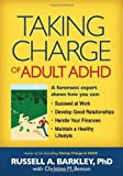 img - for Taking Charge of Adult ADHD by Russell A. Barkley Published by The Guilford Press 1st (first) edition (2010) Paperback book / textbook / text book
