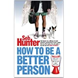 How to be a Better Personby Seb Hunter