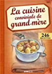 La cuisine conviviale de grand-m�re
