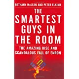 Smartest Guys in the Room: The Amazing Rise and Scandalous Fall of Enron ~ Bethany McLean