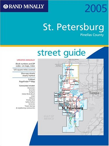 Rand Mcnally St. Petersburg, Pinellas County, Florida 2005: Street Guide (Rand McNally Street Guides)