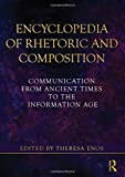 img - for Encyclopedia of Rhetoric and Composition: Communication from Ancient Times to the Information Age book / textbook / text book