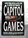 img - for Capitol Games: Clarence Thomas, Anita Hill, and the Story of a Supreme Court Nomination book / textbook / text book