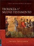 Teologia del Nuevo Testamento: Sintesis del Canon del Nuevo Testamento (Spanish Edition)
