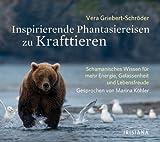 Inspirierende Phantasiereisen zu Krafttieren CD: Schamanisches Wissen für mehr Energie, Gelassenheit und Lebensfreude [Audiobook] [Audio CD]