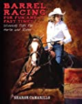 Barrel Racing for Fun and Fast Times:...