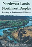 img - for Northwest Lands, Northwest Peoples: Readings in Environmental History (Columbia Northwest Classics) book / textbook / text book