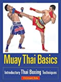 img - for By Christoph Delp Muay Thai Basics: Introductory Thai Boxing Techniques book / textbook / text book