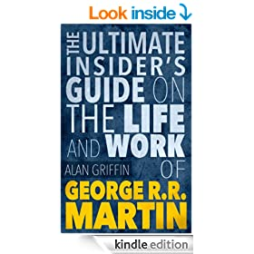 George R.R. Martin :The Ultimate Insider's Guide On The Life And Work of George R.R. Martin. - George R.R Martin books, George R.R. Martin,George R.R. ... of Ice and Fire- (George R.R. Martin Books)