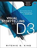 img - for Visual Storytelling with D3: An Introduction to Data Visualization in JavaScript (Addison-Wesley Data & Analytics Series) book / textbook / text book