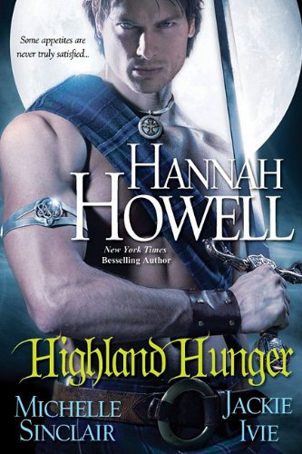 Early Review: Highland Hunger anthology by Hannah Howell, Michele Sinclair, & Jackie Ivie