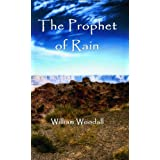 The Prophet of Rainby William Angelo Woodall