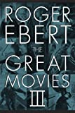The Great Movies III (0226182096) by Ebert, Roger