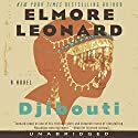 Djibouti: A Novel Audiobook by Elmore Leonard Narrated by Tim Cain