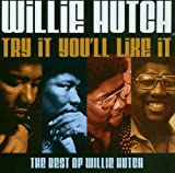 echange, troc Willie Hutch - Try If You'll Like It : the Best Of...
