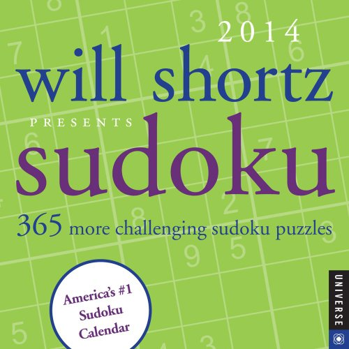 Will Shortz Presents Sudoku 2014 Day-to-Day Calendar: 365 More Challenging Sudoku Puzzles