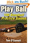 Play Ball: 100 Baseball Practice Games