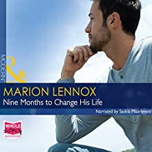 Nine Months to Change His Life (       UNABRIDGED) by Marion Lennox Narrated by Sakia Maarleveld