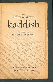 The Mystery Of The Kaddish Its Profound Influence On border=