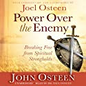 Power over the Enemy: Breaking Free from Spiritual Strongholds Audiobook by John Osteen, Joel Osteen (foreword) Narrated by Paul Osteen
