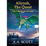 The Chronicles of Lamis: Aliyyah, the Questby A.A. Scott
