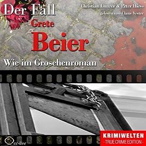Wie im Groschenroman: Der Fall Grete Beier Hörbuch