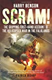 Harry Benson Scram!: The Gripping First-hand Account of the Helicopter War in the Falklands