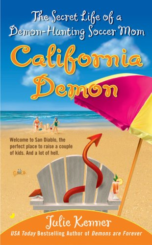 Image for California Demon: The Secret Life of a Demon-Hunting Soccer Mom (Book 2)