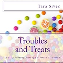 Troubles and Treats (       UNABRIDGED) by Tara Sivec Narrated by Romy Nordlinger