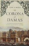 Tosca Soto Corona de damas / Crown of Ladies