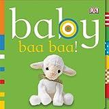 Dawn Sirett Baby Baa Baa! (Baby Chunky Board Books)
